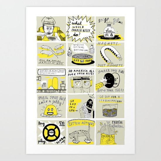 WHAT WOULD CHARLIE KELLY DO? Art Print