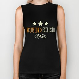 Great for all occassions Inclusion Tee INCLUSION EXCLUSION Biker Tank