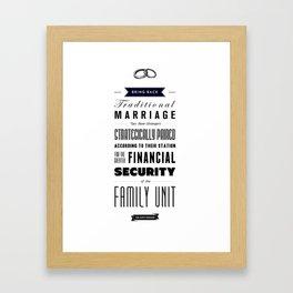 Bring Back Traditional Marriage Framed Art Print