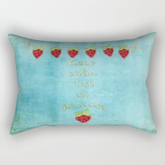 Keep calm and eat strawberries I Fruit Food Strawberry Rectangular Pillow