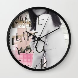 Dance like you fuck pink Wall Clock
