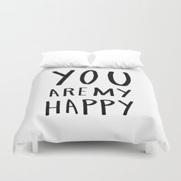 you are my happy - black and white hand lettering Duvet Cover
