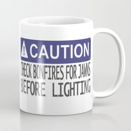 CAUTION: Check bonfires for Jawns before lighting Coffee Mug