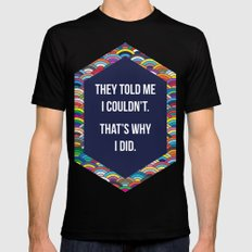 Thats Why I Did Black Mens Fitted Tee MEDIUM