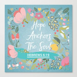 Hebrews 6:19 – Hope Anchors The Soul Canvas Print