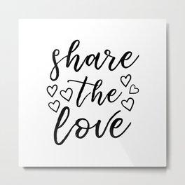 Share the Love Metal Print