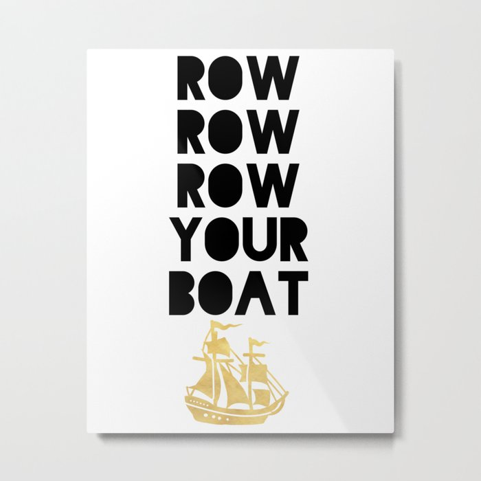 ROW ROW ROW YOUR BOAT - Children song Metal Print
