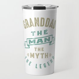 Granddad The Legend Travel Mug