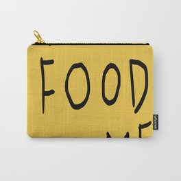 PuT FooD In ME Carry-All Pouch