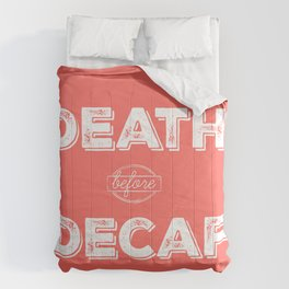 Death before Decaf, Coral Comforters