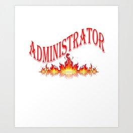 Smokin Hot Administrator Art Print