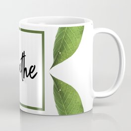 Breathe - Relaxing Simple Natural Design Coffee Mug
