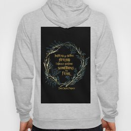 Instead of being afraid, I could become something to fear. The Cruel Prince Hoody
