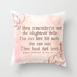 The folly of Love - As You Like It - Shakespeare Love Quote Throw Pillow