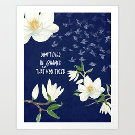 You Tried : Inspirational Art Art Print