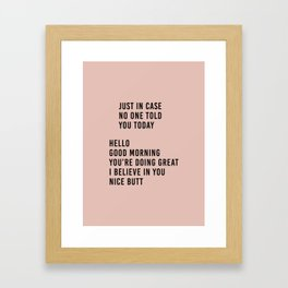 told you today Framed Art Print