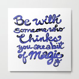 Be With Someone Blue Metal Print