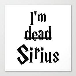 I'm dead Sirius I Canvas Print