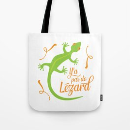 There's No Lizard Tote Bag