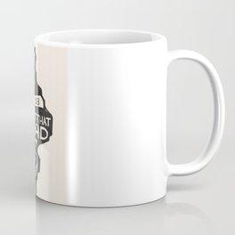 Not That Bad Coffee Mug