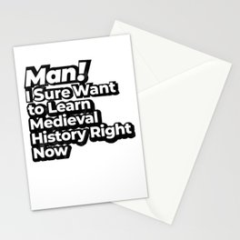 Man! I Sure Want to Learn Medieval History Right Now Retro Gift Stationery Cards