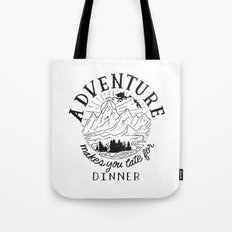 adventure makes you late for dinner Tote Bag