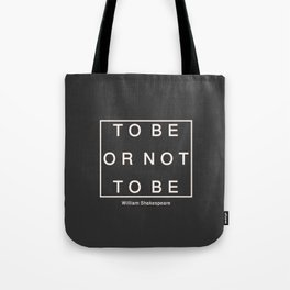 To Be Or Not Tote Bag