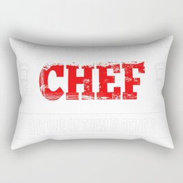 There Aren't Many Things I Love More Than Being A Chef But One O Rectangular Pillow