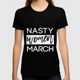 Nasty women March black & white, Women's marches, Anti Trump protests T-shirt