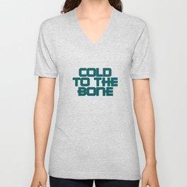 COLD TO THE BONE 01 Unisex V-Neck