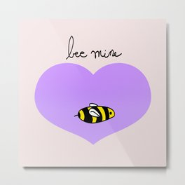 Bee Mine, Oh My Cliche Valentine Metal Print