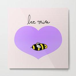 Bee Mine, Oh My Cliche Valentine Metal Print