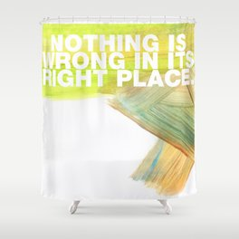 SUNDAYS ARE FOR SOULMATES / Nothing is wrong Shower Curtain