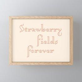 strawberry fields forever Framed Mini Art Print