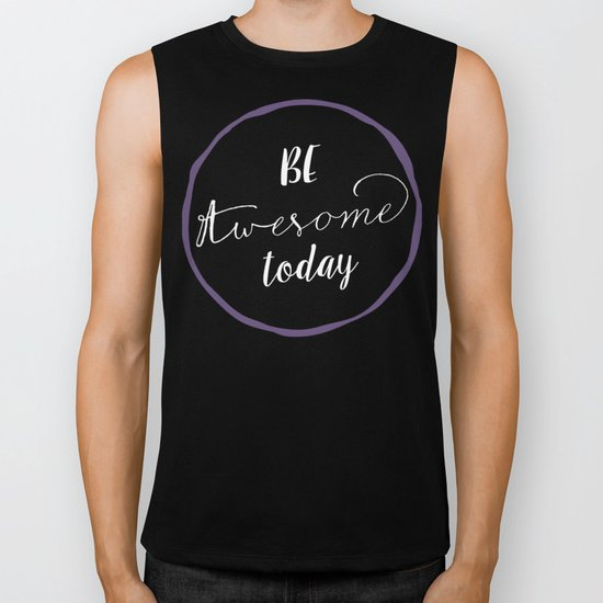 Be Awesome Today Biker Tank