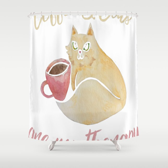 Coffee and Cats are my therapy Shower Curtain
