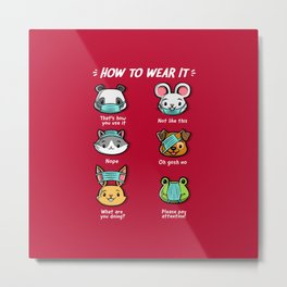 How not to wear a face mask  animals cute funny Metal Print