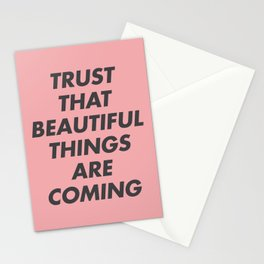 Trust That Beautiful Things Are Coming Stationery Cards