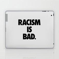 Racism is Bad. Laptop & iPad Skin