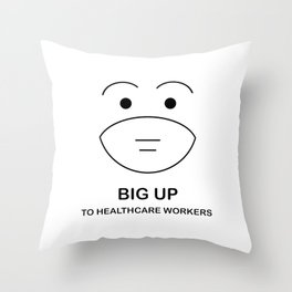 BIG UP To Health Care Workers Throw Pillow