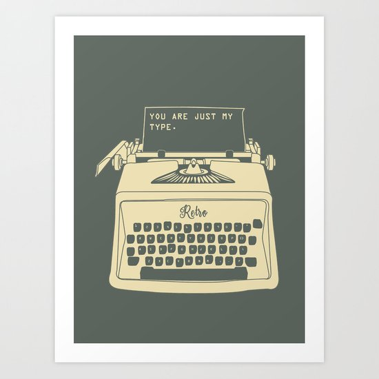 you're just my type Art Print
