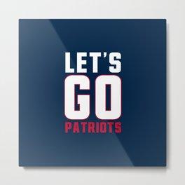 Let's go patriots, New England Metal Print