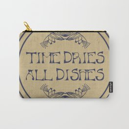 Time Dries All Dishes Carry-All Pouch