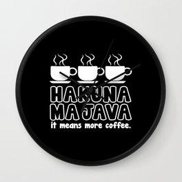 Hakuna Majava - It Means More Coffee Wall Clock