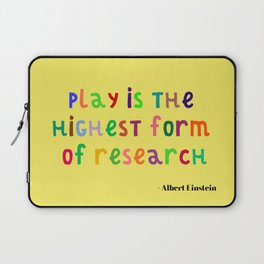 Inspirational, Motivational, Typography Quote by Albert Einstein; Play is Research Laptop Sleeve