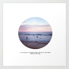 Things people don't say about the beach Art Print