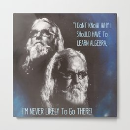 Sir Billy Connolly on Algebra by Surface Noise Metal Print