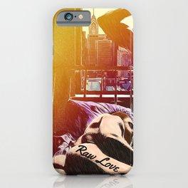 Raw Love iPhone Case