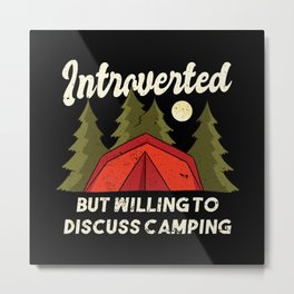 Introverted But I'm Talking About Camping Metal Print