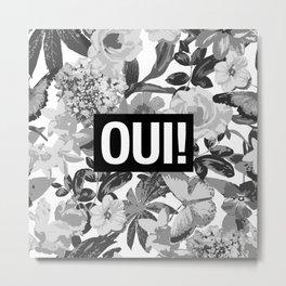 OUI Metal Print